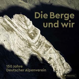 """Cover """"Die Berge und wir. 150 Jahre DAV"""""""