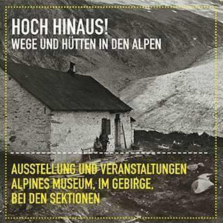 Header-Ausstellung-Hoch-hinaus-Wege-und-Huetten-in-den-Alpen-2017