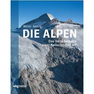 Bätzing: Die Alpen. Das Verschwinden einer Kulturlandschaft