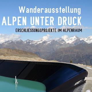 """Die Wanderausstellung """"Alpen unter Druck"""" des Deutschen Alpenvereins"""