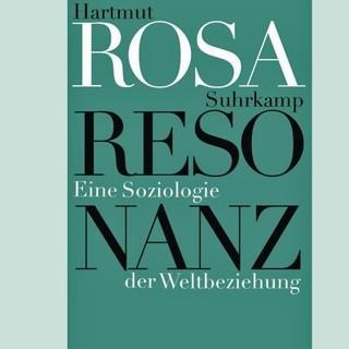 Hartmut Rosa. Resonanz