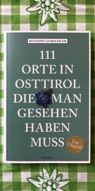 111 Orte in Osttirol, die man gesehen haben muss von Susanne Gurschler, Foto: DAV