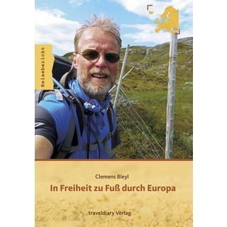 Clemens Bleyl, In Freiheit zu Fuß durch Europa
