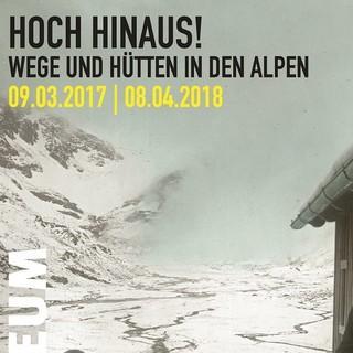 01 Plakat-Hoch-Hinaus-AlpinesMuseumDAV2017